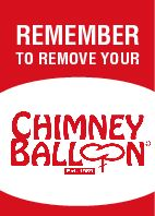 tag which fits on Chimney Balloon while it is in the fireplace. It reads remember to remove your chimney balloon